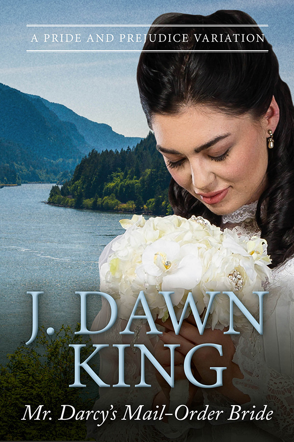 New Cover! Mr  Darcy's Mail Order Bride - J  Dawn King